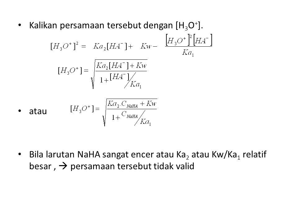 Kalikan persamaan tersebut dengan [H3O+].